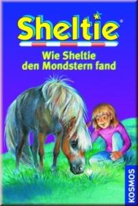 Sheltie Band 26: Wie Sheltie den Mondstern fand