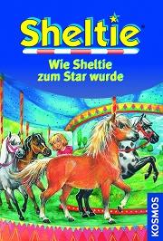 Sheltie Band 24: Wie Sheltie zum Star wurde