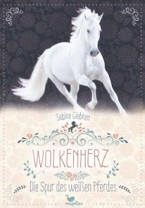 Wolkenherz - Band 1:  Die Spur des weißen Pferdes