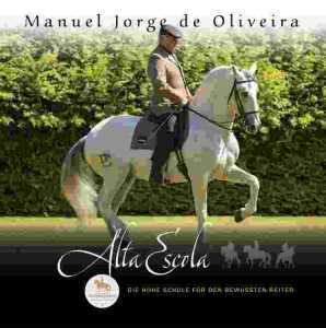 ALTA ESCOLA - Die hohe Schule für den bewussten Reiter