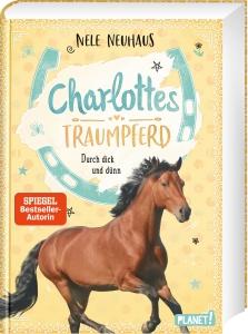 Charlottes Traumpferd, Band 6 - Durch dick und dünn