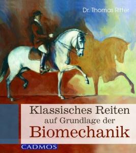 Klassisches Reiten auf Grundlage der Biomechanik