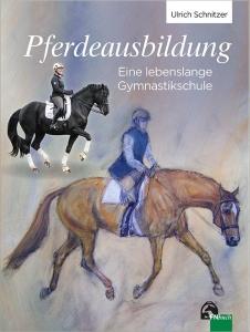 Pferdeausbildung  - Eine lebenslange Gymnastikschule