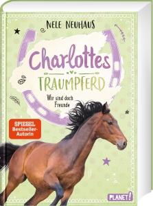 Charlottes Traumpferd, Band 5 -  Wir sind doch Freunde