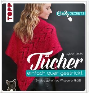 CraSy Secrets Tücher einfach quer gestrickt  von Sylvie Rasch