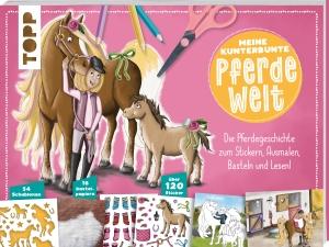Meine kunterbunte Pferde-Welt von Melanie Kraft