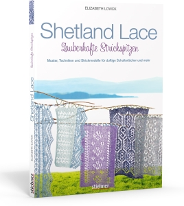Shetland Lace - Zauberhafte Strickspitzen von Elisabeth Lovick