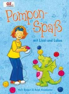 Buch - Pompon - Spaß mit Lissi und Lukas vonNelli Bolgert und Ralph Krumbacher