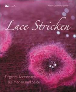 Buch - Lace Stricken - Elegante Accessoires aus Mohair und Seide von Alison Crowther-Smith