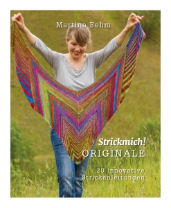 Strickmich! Originale 20 innovative Strickanleitungen von Martina Behm