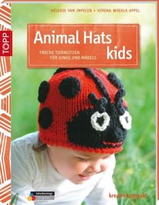 Animal Hats Kids von Helgrid van Impelen und Verena Woehlk Appel