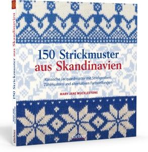150 Strickmuster aus Skandinavien von Mary Jane Mucklestone