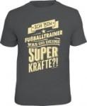 T-Shirt Ich bin FUßBALLTRAINER, was sind deine Superkräfte? (Größe:: M (46/48))