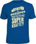 T-Shirt Ich bin ERZIEHER, was sind deine Superkräfte? (Größe:: XL (52/54))