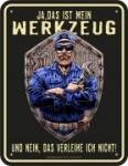Blechschild MEIN WERKZEUG Werkstatt Schrauber Handwerker