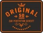 Blechschild ORIGINAL 50 JAHRE ZUR PERFEKTION GEREIFT Geburtstag