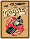 Blechschild vor 50 Jahren KINDHEIT OHNE HANDY Geburtstag