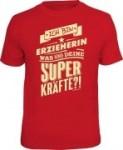 T-Shirt Ich bin ERZIEHERIN, was sind deine Superkräfte? (Größe:: XXL (56))