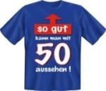 Fun Shirt so gut kann man mit 50 aussehen T-Shirt (Größe:: S (42/44))