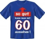 Fun Shirt so gut kann man mit 60 aussehen T-Shirt Spruch witzig Geschenk (Größe:: S (42/44))