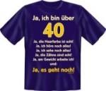 Fun Shirt  bin über 40, ja es geht noch T-Shirt Spruch witzig Geschenk (Größe:: S (42/44))