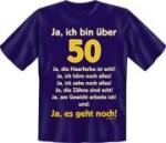Fun Shirt  bin über 50, ja es geht noch T-Shirt Spruch witzig Geschenk (Größe:: S (42/44))