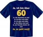 Fun Shirt  bin über 60, ja es geht noch T-Shirt Spruch witzig Geschenk (Größe:: S (42/44))