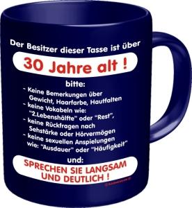 Tasse Spruch: Der Besitzer über 30 Jahre alt! Kaffeetasse  Becher