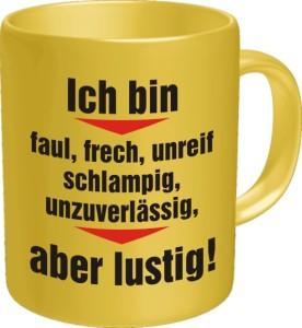 Tasse mit Fun Spruch: Ich bin faul, frech, unreif, schlampig, unzuverlässig, aber lustig! witzige Kaffeetasse / Becher im Geschenkkarton, Kaffeepott