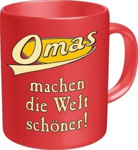 Tasse OMAS MACHEN DIE WELT SCHÖNER Kaffeetasse  Becher Kaffeepott