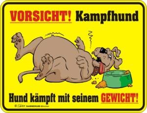 Blechschild mit Spruch: VORSICHT! Kampfhund, Hund kämpft mit seinem GEWICHT! Geprägtes, bedrucktes Blech Schild, FUN