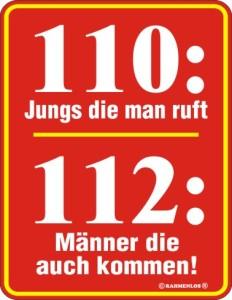 Blechschild mit Spruch: 110: Jungs die man ruft, 112: Männer die auch kommen! Geprägtes, bedrucktes Blech Schild FUN, für die Feuerwehr