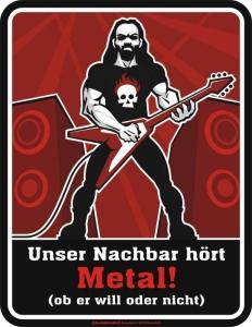 Blechschild Nachbar hört Metal