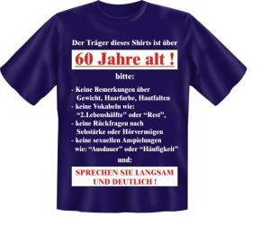 T-Shirt mit Fun Spruch: Der Träger dieses T-Shirts ist über 60 Jahre alt! Fun-Shirt, Sprüche-Shirt in Blau (Größe:: S (42/44))