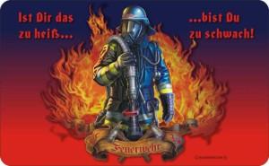 Frühstücksbrettchen Feuerwehr: Ist Dir das zu heiß...bis du zu schwach! Schneidebrett / Brettchen aus Resopal, Kult für den Feuerwehrmann-/frau