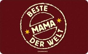 Frühstücksbrettchen Beste Mama der Welt Schneidebrett / Brettchen aus Resopal, Kult für die tollste Mutter