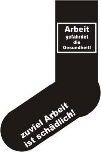 Socken FUN Arbeit gefährdet die Gesundheit !, Strümpfe mit witzigem Spruch, Fun Sox