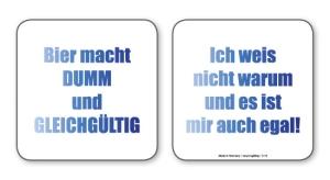 witzige Bierdeckel mit Spruch: Gleichgültig/Warum ... 8 Stück, Untersetzer aus Vollpappe bedruckt mit Fun - Spruch