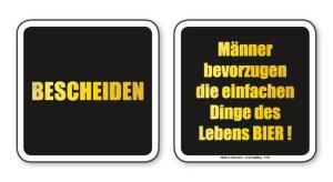 witzige Bierdeckel mit Spruch: Bescheiden ... 8 Stück, Untersetzer aus Vollpappe bedruckt mit Fun - Spruch