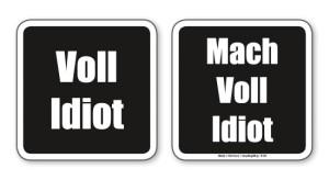 witzige Bierdeckel mit Spruch: Voll Idiot... 8 Stück, Untersetzer aus Vollpappe bedruckt mit Fun - Spruch