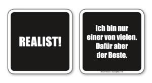 witzige Bierdeckel mit Spruch: Realist ... 8 Stück, Untersetzer aus Vollpappe bedruckt mit Fun - Spruch