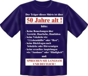 T-Shirt Der Träger dieses T-Shirts ist über 50 Jahre alt! (Größe:: S (42/44))