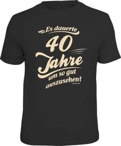 T-Shirt ES dauerte 40 Jahre um so gut auszusehen (Größe:: XXL (56))