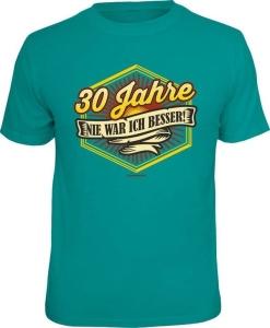 T-Shirt 30 JAHRE NIE WAR ICH BESSER (Größe:: L (50/52))