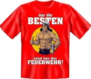 Fun Shirt nur die BESTEN sind bei der FEUERWEHR (Größe:: XXL (56))