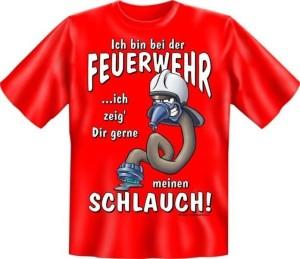 Fun Shirt bin bei der FEUERWEHR zeig gerne meinen SCHLAUCH (Größe:: XXL (56))