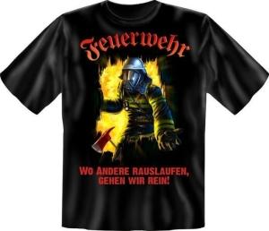 Fun Shirt FEUERWEHR WO ANDERE RAUSLAUFEN (Größe:: XXL (56))