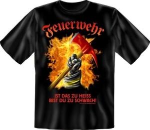 Fun Shirt FEUERWEHR IST DAS ZU HEISS BIST DU ZU SCHWACH (Größe:: XXL (56))
