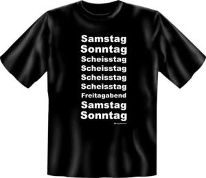 T-Shirt Samstag Sonntag Scheisstag (Größe:: XL (52/54))
