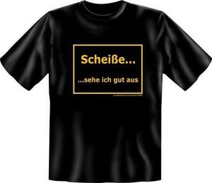 T-Shirt SCHEIßE SEHE ICH GUT AUS (Größe:: XL (52/54))